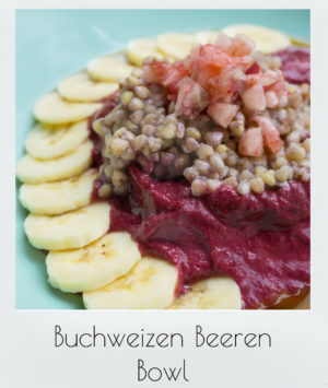 Buchweizen – Beeren – Bowl