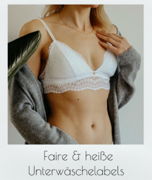 Lieblings Fair Fashionlabels: Unterwäsche und Bademode